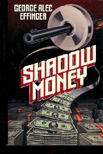Shadow Money: Effinger, George Alec