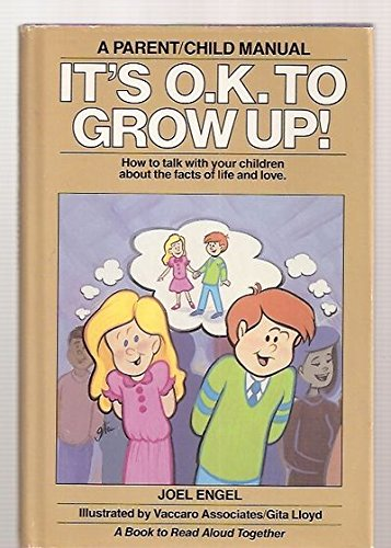 9780312930615: It's O.K. to Grow Up!: How to Talk With Your Children About the Facts of Life and Love : A Parent/Child Manual (It's O.K. series)