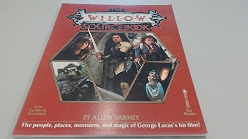 9780312930837: The Willow Sourcebook: The People, Places, Monsters, and Magic of George Lucas's Hit Film