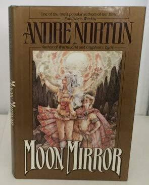 MOON MIRROR: Norton, Andre.