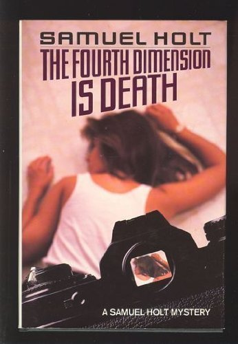 Fourth Dimension Is Death: Holt, Samuel