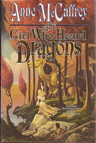 The Girl Who Heard Dragons: McCaffrey, Anne