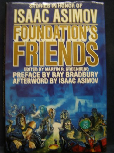 9780312931742: Foundation's Friends: Stories in Honor of Isaac Asimov