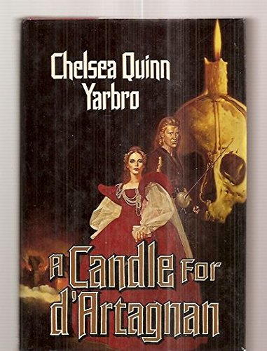 A CANDLE FOR D'ARTAGNAN: Yarbro, Chelsea Quinn.