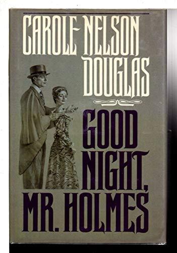 Good Night Mr. Holmes: Douglas, Carole Nelson