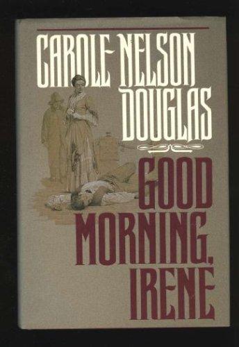 Good Morning, Irene: Douglas, Carole Nelson