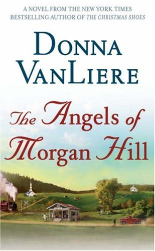 9780312933791: The Angels of Morgan Hill