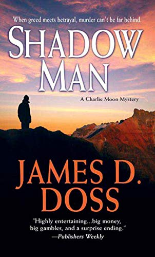 Shadow Man (Charlie Moon Mysteries) (0312936648) by Doss, James D.