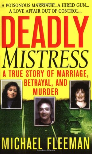 9780312937409: Deadly Mistress: A True Story of Marriage, Betrayal and Murder (St. Martin's True Crime Library)