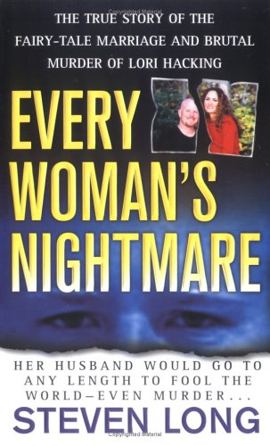 9780312937416: Every Woman's Nightmare: The True Story Of The Fairy-Tale Marriage And Brutal Murder Of Lori Hacking