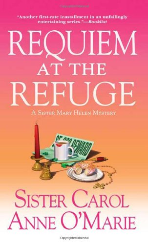 9780312938215: Requiem at the Refuge: A Sister Mary Helen Mystery (Sister Mary Helen Mysteries)
