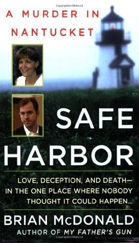 Safe Harbor: A Murder in Nantucket (St. Martin's True Crime Library): McDonald, Brian