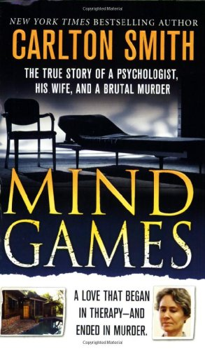 9780312939069: Mind Games: The True Story of a Psychologist, His Wife, and a Brutal Murder (True Crime (St. Martin's Paperbacks))