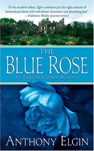 9780312939113: The Blue Rose: An English Garden Mystery (English Garden Mysteries)