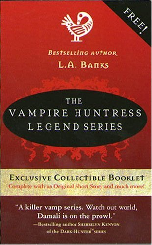 The Vampire Huntress Legend Series (Exclusive Collectible: L.A. Banks