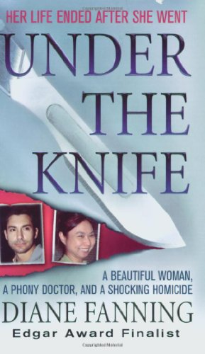 9780312939526: Under the Knife: A Beautiful Woman, a Phony Doctor, and a Shocking Homicide