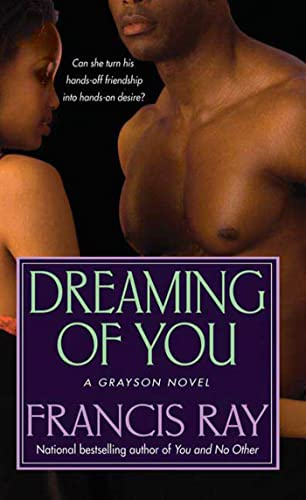 Dreaming of You (The Graysons, Book 3): Ray, Francis