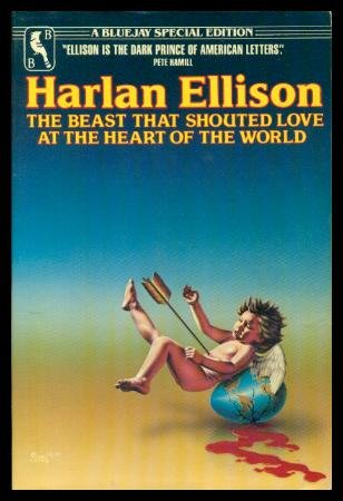 The Beast That Shouted Love at the: Ellison, Harlan