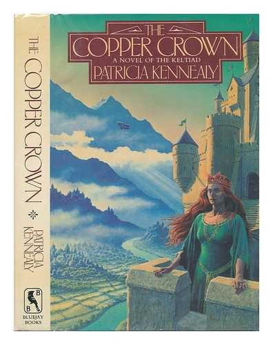 The Copper Crown: A Novel of the Keltiad: Patricia Kennealy-Morrison, Patricia Kennealy