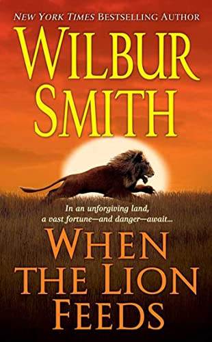 9780312940669: When the Lion Feeds (Courtney Family Adventures)