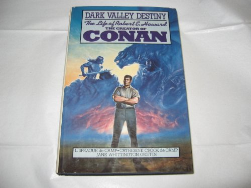 9780312940744: Dark Valley destiny: The life of Robert E. Howard