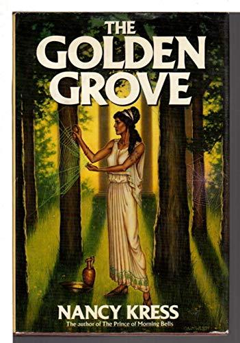 The golden grove: Kress, Nancy