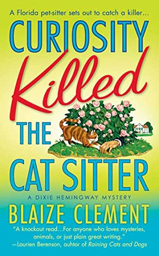 Curiosity Killed the Cat Sitter : A: Blaize Clement
