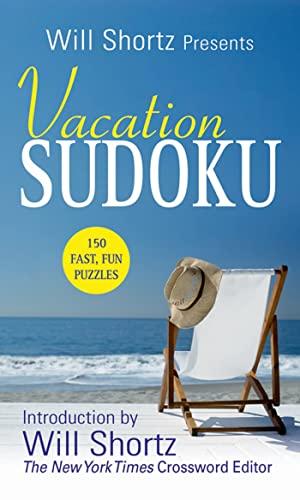 9780312942069: Will Shortz Presents Vacation Sudoku: 150 Fast, Fun Puzzles