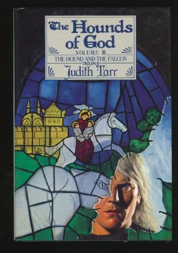 The Hounds of God (Hound and the Falcon Trilogy): Tarr, Judith
