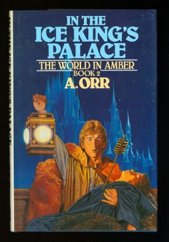 In the Ice King's Palace (World in: A. Orr