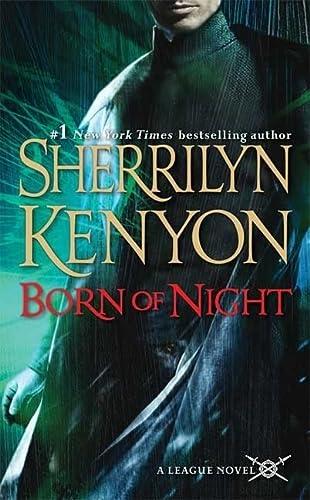 Born of Night (The League, Book 1): Sherrilyn Kenyon