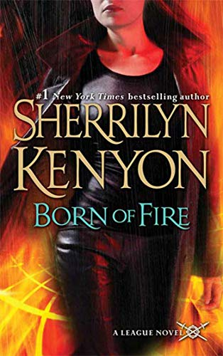 9780312942311: Born of Fire (The League: Nemesis Rising)