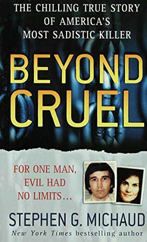 9780312942519: Beyond Cruel: The Chilling True Story of America's Most Sadistic Killer (St. Martin's True Crime Library)