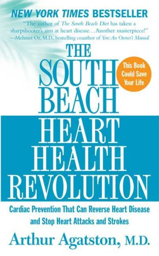 9780312942908: The South Beach Heart Health Revolution: Cardiac Prevention That Can Reverse Heart Disease and Stop Heart Attacks and Strokes