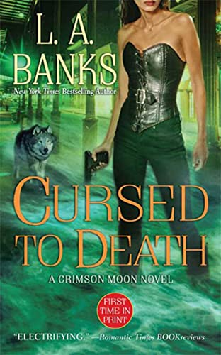 Cursed to Death (Crimson Moon, Book 4): Banks, L. A.