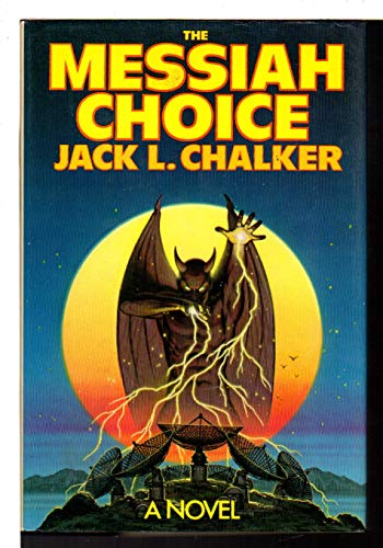 The Messiah Choice (SIGNED): Chalker, Jack L.