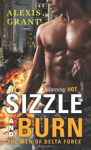 9780312943035: Sizzle and Burn (The Men of Delta Force)