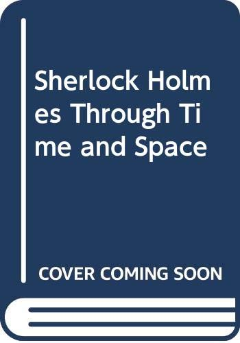 9780312944018: Sherlock Holmes Through Time and Space