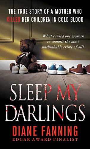 Sleep My Darlings: The true story of: Fanning, Diane