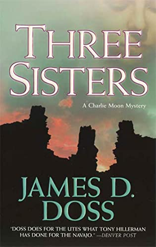 Three Sisters: A Charlie Moon Mystery (Charlie Moon Mysteries) (9780312945299) by James D. Doss