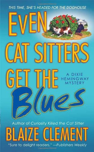 9780312945367: Even Cat Sitters Get the Blues (Dixie Hemingway Mysteries, No. 3)