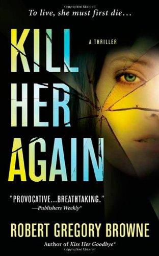 Kill Her Again: Browne, Robert Gregory