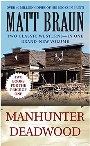 Manhunter / Deadwood: Western Double (Luke Starbuck Novels) (9780312946043) by Matt Braun