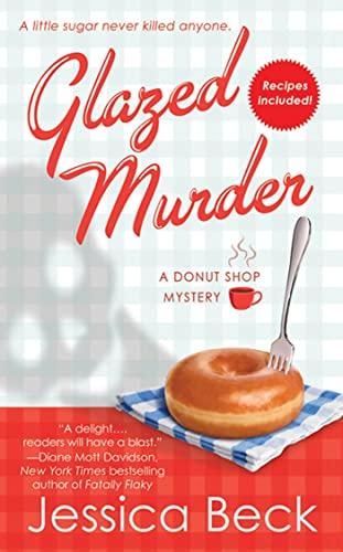 Glazed Murder: A Donut Shop Mystery (Donut Shop Mysteries): Beck, Jessica