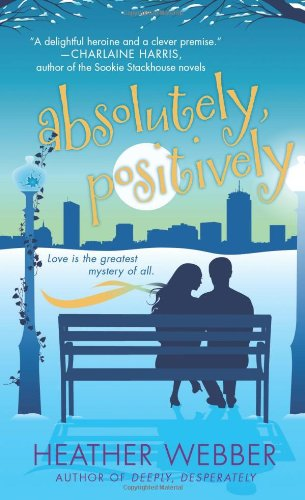 Absolutely, Positively: A Lucy Valentine Novel: Webber, Heather