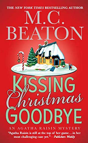 9780312946777: Kissing Christmas Goodbye (Agatha Raisin Mysteries, No. 18)