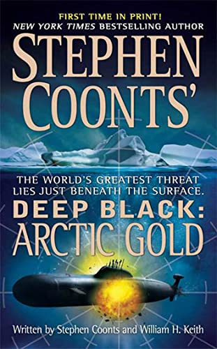 Arctic Gold (Stephen Coonts' Deep Black, Book: Stephen Coonts, William