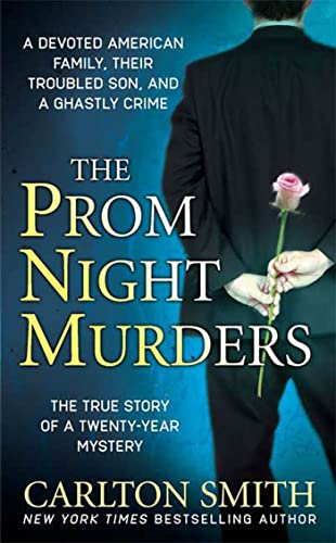 The Prom Night Murders: A Devoted American Family, their Troubled Son, and a Ghastly Crime (St. ...