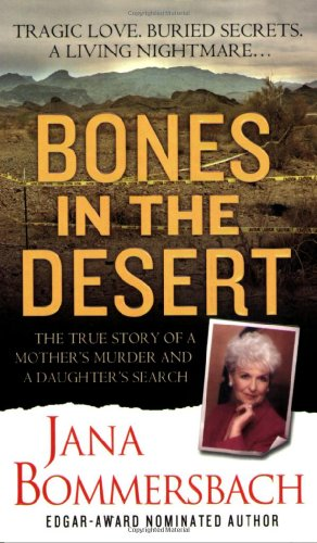 9780312947415: Bones in the Desert: The True Story of a Mother's Murder and a Daughter's Search (St. Martin's True Crime Library)