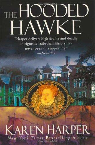 The Hooded Hawke (Elizabeth I Mysteries, Book 9): Karen Harper
